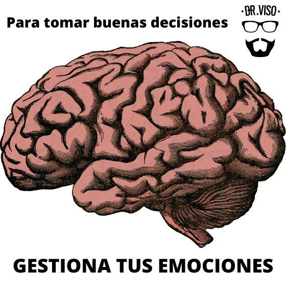 Para tomar buenas decisiones hay que gestionar las emociones